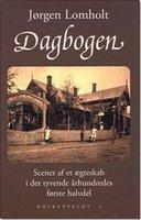 Dagbogen - Scener af et ægteskab i det tyvende århundredes første halvdel - Jørgen Lomholt