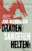 Dragen Sangeren Helten - Jens Østergaard