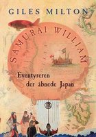 Samurai William - Eventyreren der åbnede Japan - Giles Milton