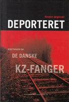 Deporteret - beretningen om de danske kz-fanger - Rasmus Jørgensen