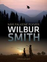 Når falkene flyver - Wilbur Smith