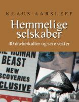 Hemmelige selskaber - 40 dræberkulter og sære selskaber - Klaus Aarsleff