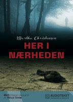 Her i nærheden - Martha Christensen