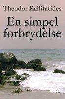 En simpel forbrydelse - Theodor Kallifatides