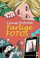Farlige fotos - Louise Roholte