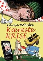 Kæreste-krise! - Louise Roholte
