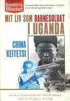 Mit liv som barnesoldat i Uganda - China Keitetsi