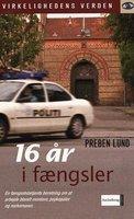 16 år i fængsler - Preben Lund