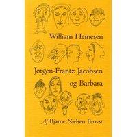 William Heinesen, Jørgen-Frantz Jacobsen og Barbara - Bjarne Nielsen Brovst