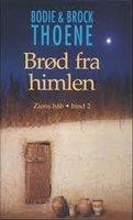 Brød fra himlen - Zions håb bind 2 - Bodie & Brock Thoene