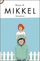 Mikkel - Den første Mikkelbog - Oscar K.