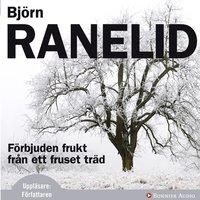 Förbjuden frukt från ett fruset träd - Björn Ranelid
