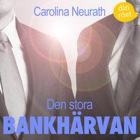 Den stora bankhärvan - Carolina Neurath
