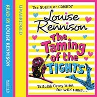 The Taming Of The Tights - Louise Rennison