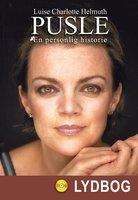 Pusle - En personlig historie - Luise Charlotte Helmuth,Pusle (Luise Charlotte) Helmuth