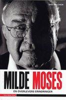 Milde Moses - En overlevers erindringer - Dan Melchior