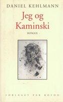 Jeg og Kaminski - Daniel Kehlmann