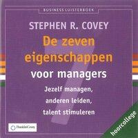 De zeven eigenschappen voor managers - Stephen R. Covey