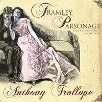 Framley Parsonage - Anthony Trollope