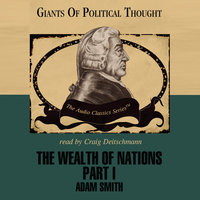 The Wealth of Nations, Part 1 - George H. Smith,Adam Smith