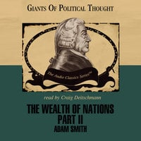 The Wealth of Nations, Part 2 - George H. Smith, Adam Smith