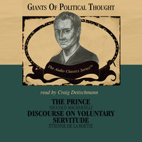 The Prince & Discourse on Voluntary Servitude - Wendy McElroy, George H. Smith