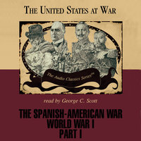 The Spanish-American War and World War I, Part 1 - Joseph Stromberg, Ralph Raico