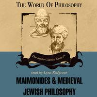 Maimonides and Medieval Jewish Philosophy - Idit Dobbs-Weinstein