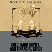 Gold, Hard Money, and Financial Gurus - Michael Ketcher, Gary L. Alexander
