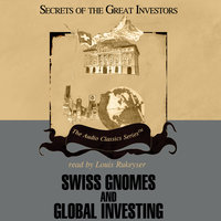 Swiss Gnomes and Global Investing - Alex Green,Ron Holland