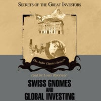 Swiss Gnomes and Global Investing - Alex Green, Ron Holland