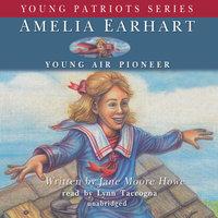 Amelia Earhart - Jane Moore Howe