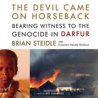 The Devil Came on Horseback - Brian Steidle