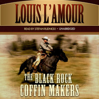 The Black Rock Coffin Makers - Louis L'Amour