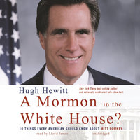 A Mormon in the White House? - Hugh Hewitt