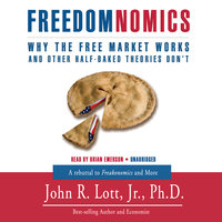 Freedomnomics - John R. Lott