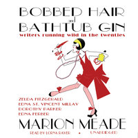 Bobbed Hair and Bathtub Gin - Marion Meade
