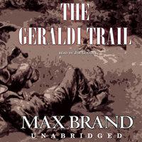 The Geraldi Trail - Max Brand