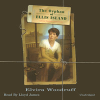 The Orphan of Ellis Island - Elvira Woodruff