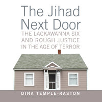 The Jihad Next Door - Dina Temple-Raston