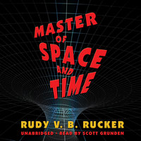 Master of Space and Time - Rudy Rucker