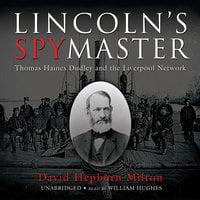 Lincoln's Spymaster - David Hepburn Milton