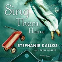 Sing Them Home - Stephanie Kallos