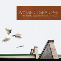 Winged Creatures - Roy Freirich