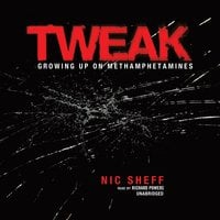 Tweak: Growing Up on Methamphetamines - Nic Sheff