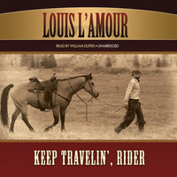 Keep Travelin', Rider - Louis L'Amour