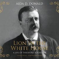 Lion in the White House - Aida D. Donald