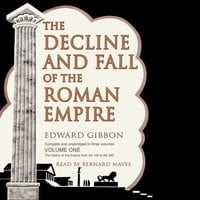 The Decline and Fall of the Roman Empire, Vol. I - Edward Gibbon