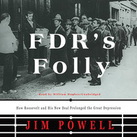 FDR's Folly - Jim Powell