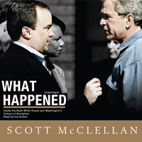 What Happened - Scott McClellan